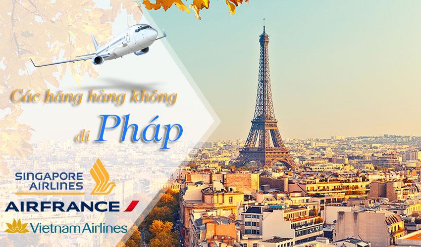 Top 5 các hãng máy bay đi Pháp trên cả tuyệt vời !