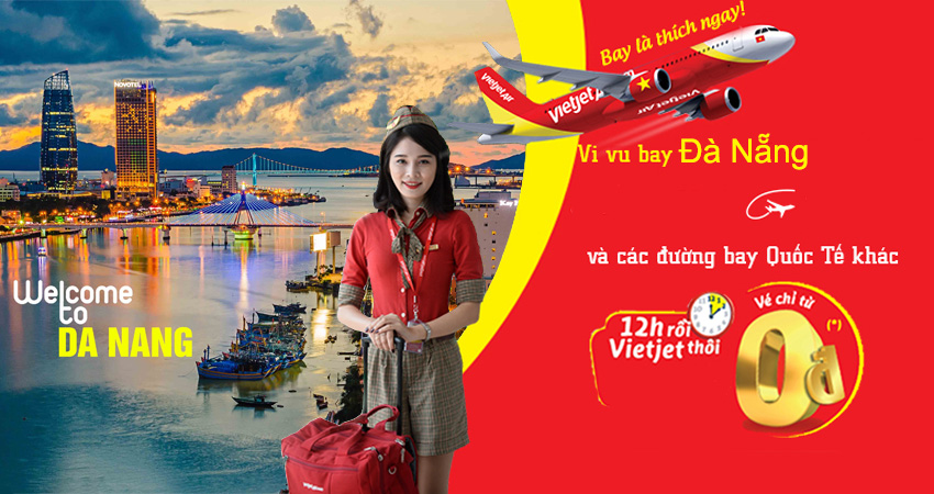 Vé máy bay đi Đà Nẵng hãng Vietjet Air chỉ từ 99 nghìn đồng