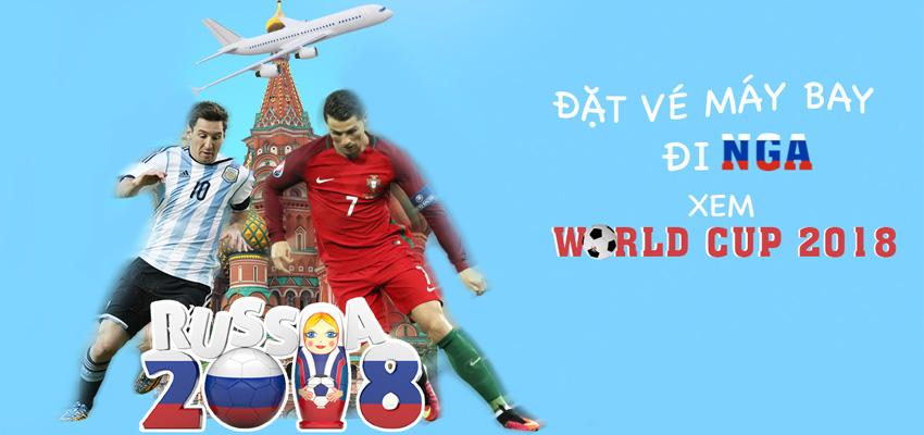 Vé máy bay đi Nga xem world cup 2018 bao nhiêu tiền