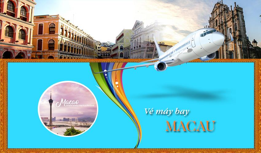 Vé máy bay đi Macao bao nhiêu? Đặt ngay để nhận khuyến mãi mới nhé !
