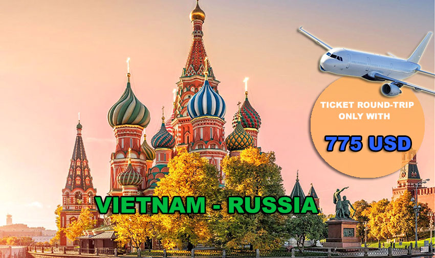 Vé máy bay đi Nga khứ hồi giá rẻ mới cập nhật